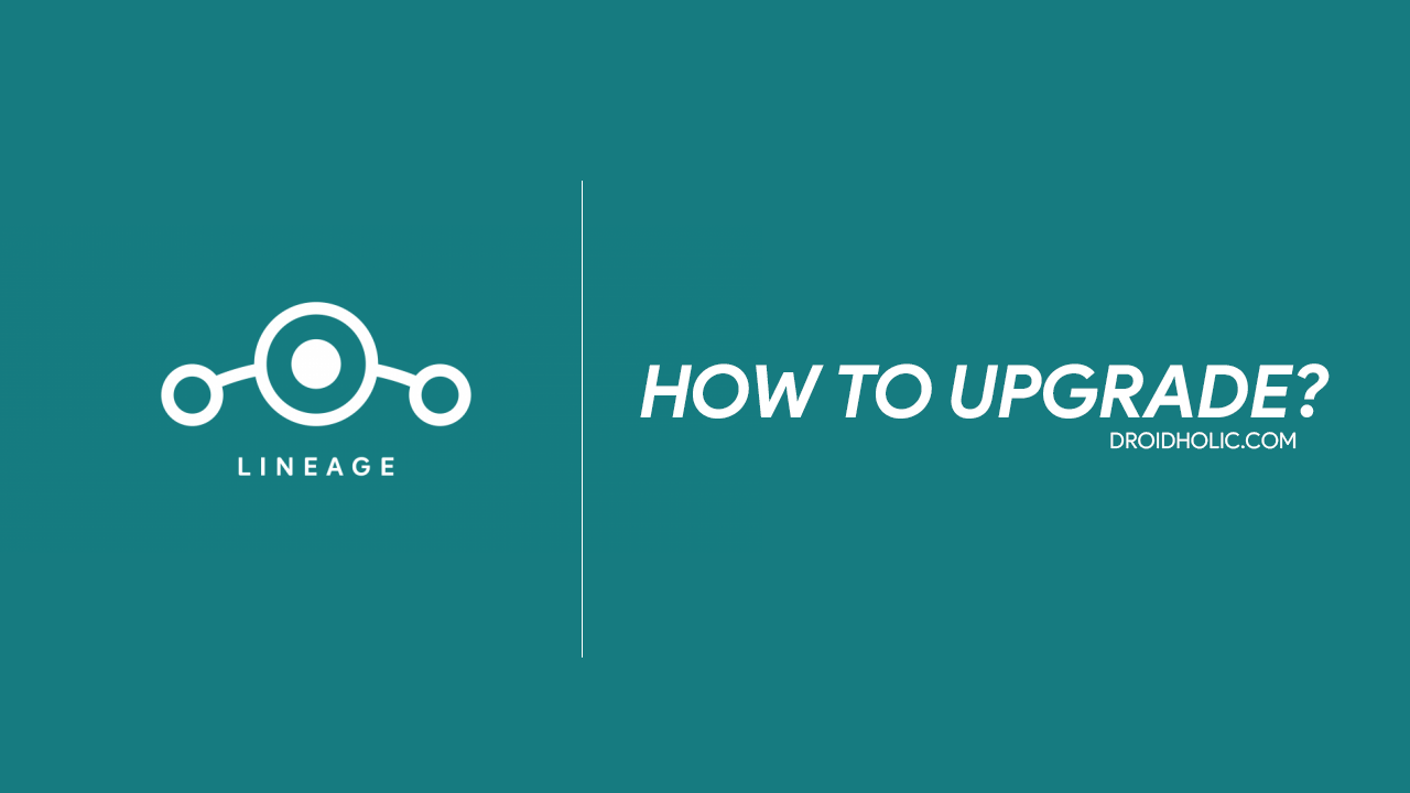 How to Upgrade to LineageOS 15.1
