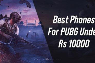 Best Phones for PUBG Under RS 10000 in India